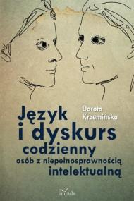 okładka Język i dyskurs codzienny osób z niepełnosprawnością intelektualną. Ebook   PDF   Dorota Krzemińska