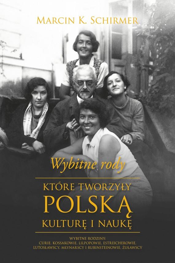 okładka Wybitne rody, które tworzyły polska kulturę i naukęebook | EPUB, MOBI | Marcin K. Schirmer