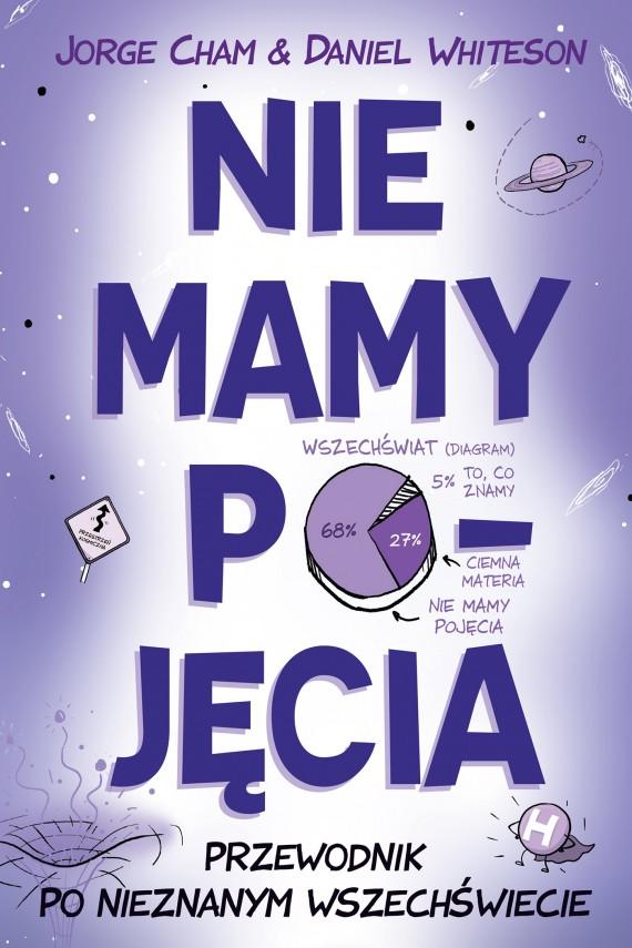 okładka Nie mamy pojęciaebook | EPUB, MOBI | Jorge Cham, Daniel Whiteson