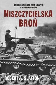 okładka Niszczycielska broń. Ebook | Sławomir Kędzierski, Robert A. Slayton