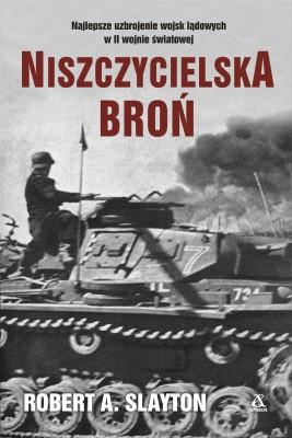 okładka Niszczycielska broń, Ebook | Sławomir Kędzierski, Robert A. Slayton
