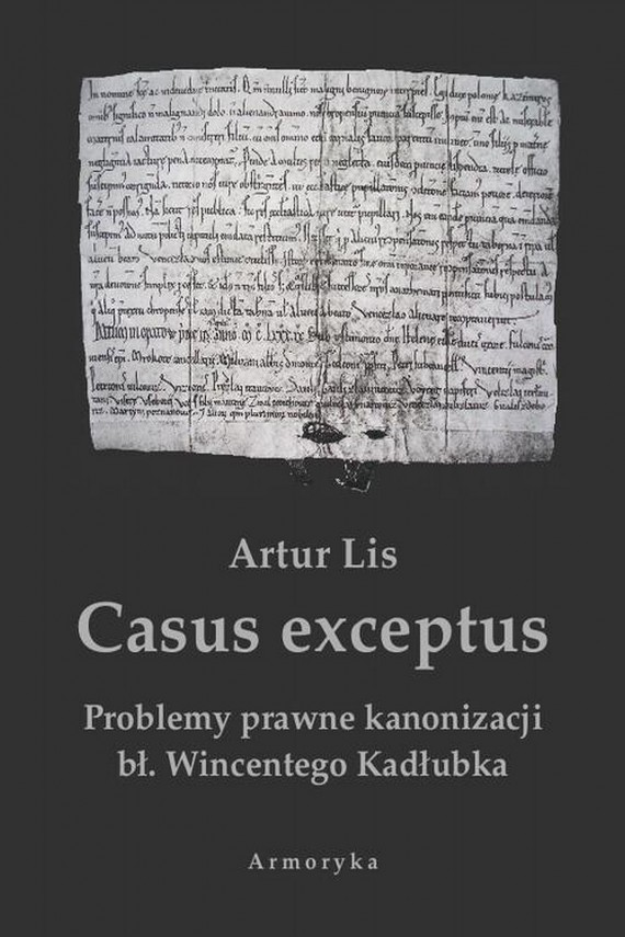 okładka Casus exceptus Problemy prawne kanonizacji bł. Wincentego Kadłubkaebook | PDF | Artur  Lis