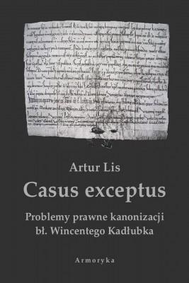 okładka Casus exceptus Problemy prawne kanonizacji bł. Wincentego Kadłubka, Ebook   Artur  Lis