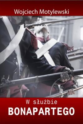 okładka W służbie Bonapartego, Ebook | Wojciech  Motylewski