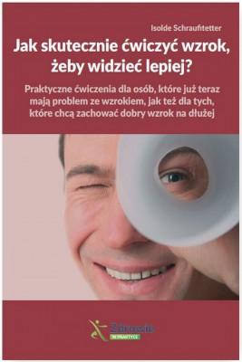 okładka Jak skutecznie ćwiczyć wzrok, żeby widzieć lepiej?, Ebook | Isolde  Schraufitetter