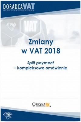 okładka Zmiany w VAT 2018. Split payment – kompleksowe omówienie, Ebook | Praca zbiorowa