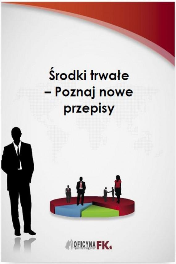 okładka Środki trwałe – Poznaj nowe przepisyebook | PDF | Katarzyna  Trzpioła