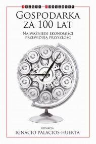 okładka Gospodarka za 100 lat. Najważniejsi ekonomiści przewidują przyszłość. Ebook | EPUB,MOBI | Praca zbiorowa