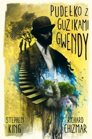 okładka Pudełko z guzikami Gwendy. Ebook | EPUB,MOBI | Stephen King, Danuta Górska, Richard Chizmar