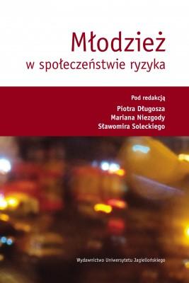 okładka Młodzież w społeczeństwie ryzyka, Ebook | Piotr Długosz, Marian Niezgoda, Sławomir  Solecki