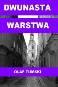 okładka Dwunasta warstwa. Ebook | PDF | Olaf Tumski