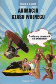 okładka Animacja czasu wolnego, Ebook | Jakub B. Bączek
