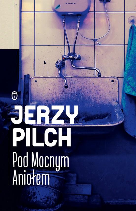 okładka Pod Mocnym Aniołem. Ebook | EPUB, MOBI | Jerzy Pilch