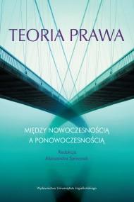 okładka Teoria prawa między nowoczesnością a ponowoczesnością. Ebook | Aleksandra Samonek