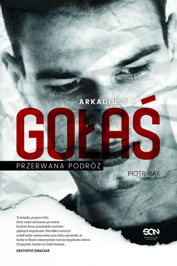 okładka Arkadiusz Gołaś. Przerwana podróżebook | EPUB, MOBI | Piotr Bąk