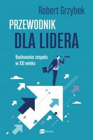 okładka Przewodnik dla lidera, Ebook | Robert Grzybek
