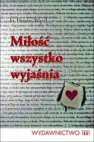 okładka Miłość wszystko wyjaśnia. Ebook | EPUB,MOBI | Ks. Damian Wąsek