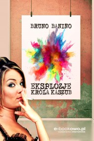 okładka Eksplozje króla Kaszub, Ebook | Bruno Banino