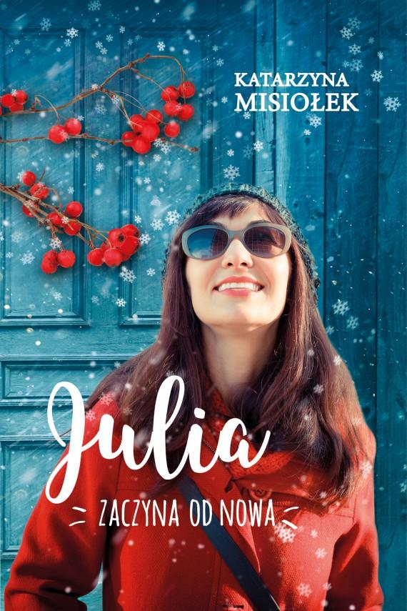 okładka Julia zaczyna od nowa. Ebook | EPUB, MOBI | Katarzyna  Misiołek