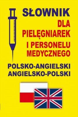 okładka Słownik dla pielęgniarek i personelu medycznego polsko-angielski angielsko-polski, Ebook | Praca Zbiorowa