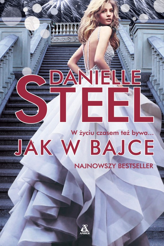 okładka Jak w bajceebook | EPUB, MOBI | Danielle Steel, Barbara Kwiatkowska