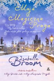 okładka Moja Magiczna Praga, Ebook   Isabelle Broom, Barbara Kwiatkowska