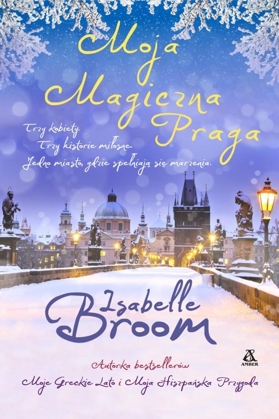 okładka Moja Magiczna Pragaebook | EPUB, MOBI | Isabelle Broom, Barbara Kwiatkowska