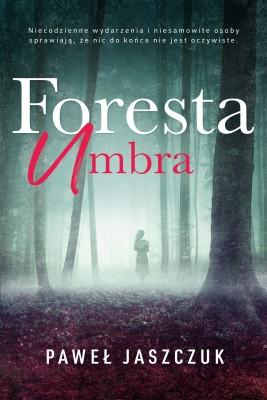 okładka Foresta Umbra, Ebook | Paweł Jaszczuk
