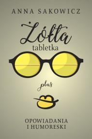 okładka Żółta tabletka plus, Ebook | Anna Sakowicz