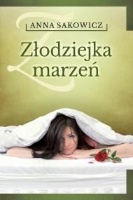 okładka Złodziejka marzeń. Ebook | Anna Sakowicz