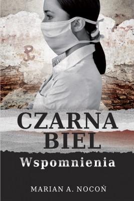 okładka Czarna biel.Wspomnienia, Ebook | Marian A. Nocoń