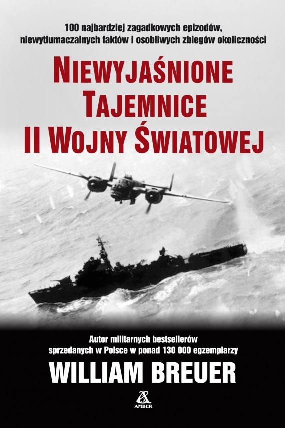 okładka Niewyjaśnione tajemnice II wojny światowejebook | EPUB, MOBI | Maciej Antosiewicz, William B Breuer