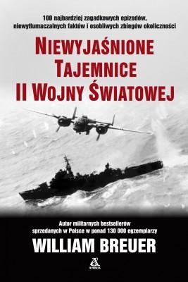 okładka Niewyjaśnione tajemnice II wojny światowej, Ebook | Maciej Antosiewicz, William B Breuer