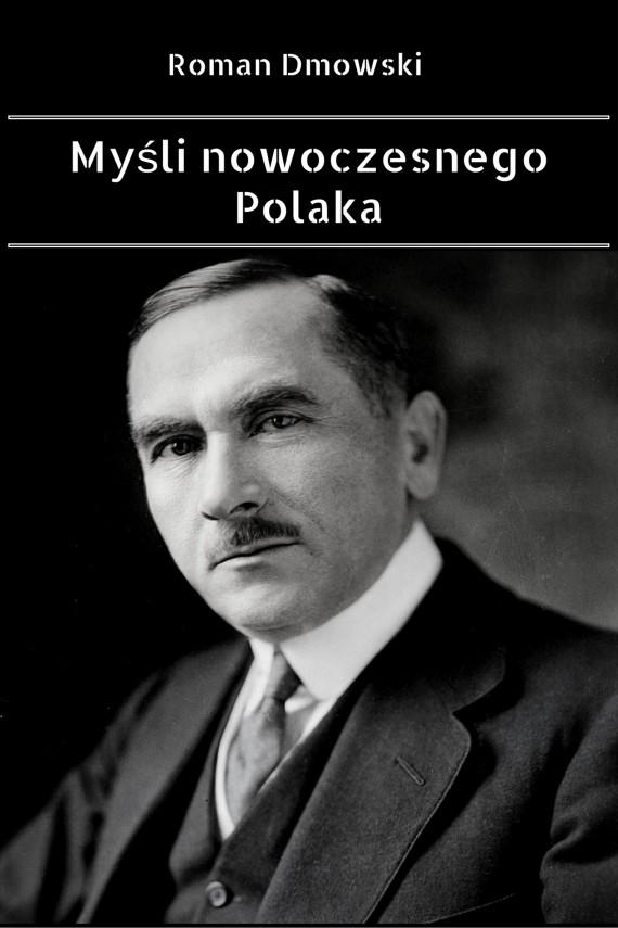 okładka Myśli nowoczesnego Polaka. Ebook | EPUB, MOBI | Roman Dmowski