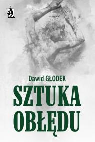 okładka Sztuka obłędu. Ebook | EPUB,MOBI | Dawid Głodek