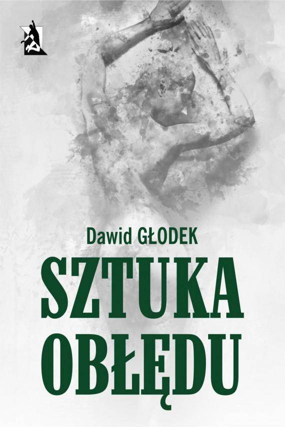 okładka Sztuka obłędu. Ebook | EPUB, MOBI | Dawid Głodek
