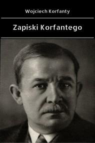 okładka Zapiski Korfantego. Ebook | EPUB,MOBI | Wojciech  Korfanty