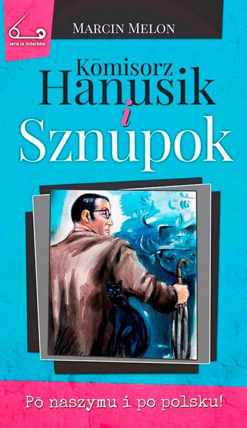 okładka Kōmisorz Hanusik i Sznupok. Ebook | EPUB, MOBI | Marcin  Melon