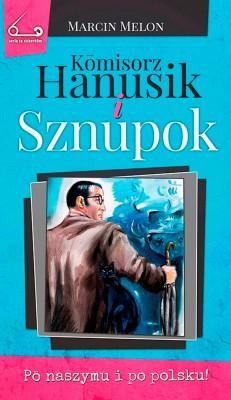 okładka Kōmisorz Hanusik i Sznupok, Ebook   Marcin  Melon