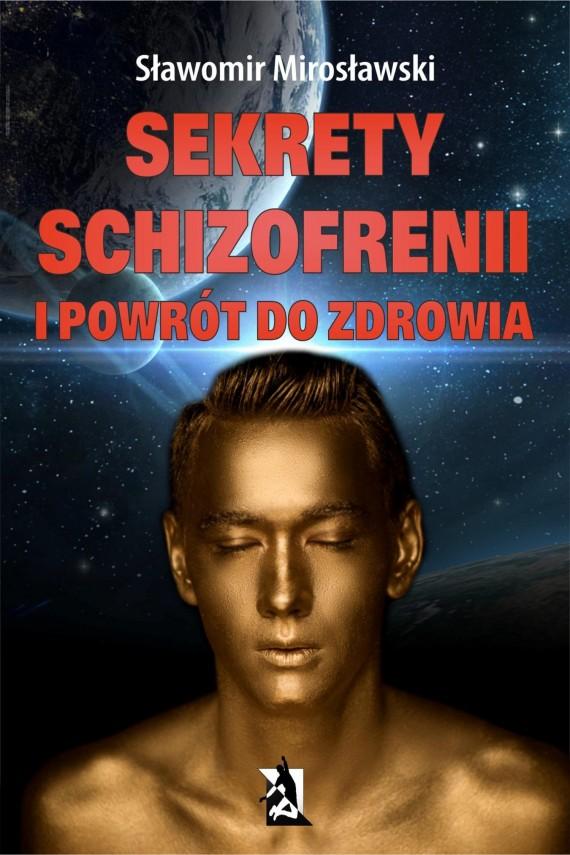 okładka Sekrety schizofrenii i powrót do zdrowiaebook   EPUB, MOBI   Sławomir  Mirosławski