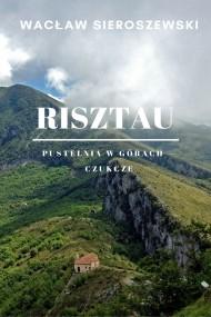 okładka Risztau. Pustelnia w górach – Czukcze. Ebook | EPUB,MOBI | Wacław Sieroszewski