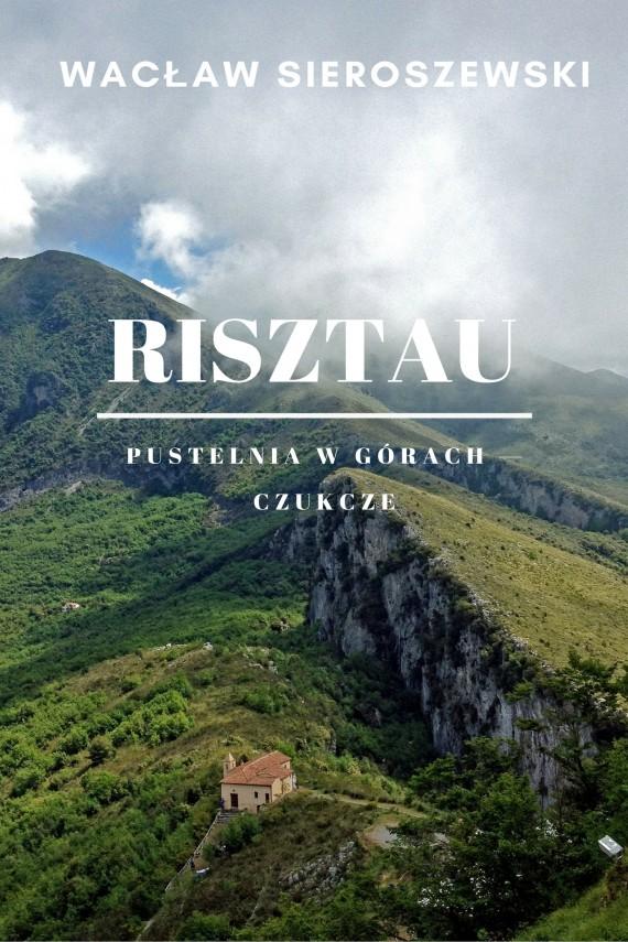 okładka Risztau. Pustelnia w górach – Czukcze. Ebook | EPUB, MOBI | Wacław Sieroszewski