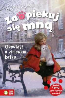 okładka Zaopiekuj się mną. Opowieść o zimowym kotku, Ebook | Holly Webb
