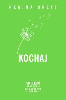 okładka Kochaj, Ebook | Regina Brett, Olga Siara