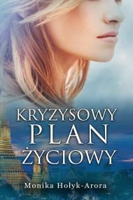 okładka Kryzysowy plan życiowy, Ebook | Monika Hołyk-Arora