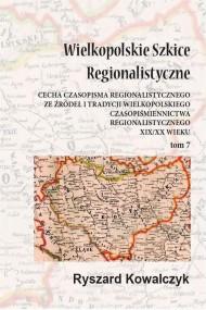 okładka Wielkopolskie szkice regionalistyczne Tom 7, Ebook | Ryszard  Kowalczyk