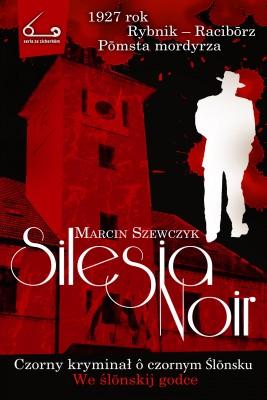 okładka Silesia Noir, Ebook   Marcin Szewczyk