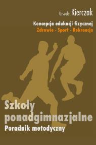 okładka Koncepcja edukacji fizycznej. Zdrowie-Sport-Rekreacja. Szkoły ponadgimnazjalne. Ebook | PDF | Urszula Kierczak