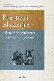 okładka Przestrzeń edukacyjna. Ebook | PDF | Mirosław Kowalski, Anita Famuła-Jurczak, Agnieszka Pawlak