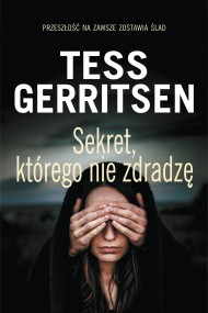 okładka Sekret, którego nie zdradzę, Ebook | Tess Gerritsen, Andrzej Szulc